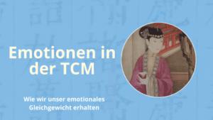 Mit der TCM Emotionen im Gleichgewicht halten