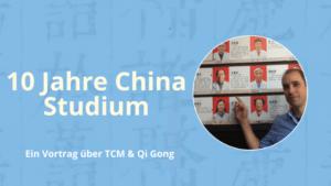 10 Jahre China Studium